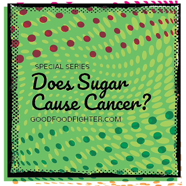 Does Sugar Cause Cancer? (Part 1)